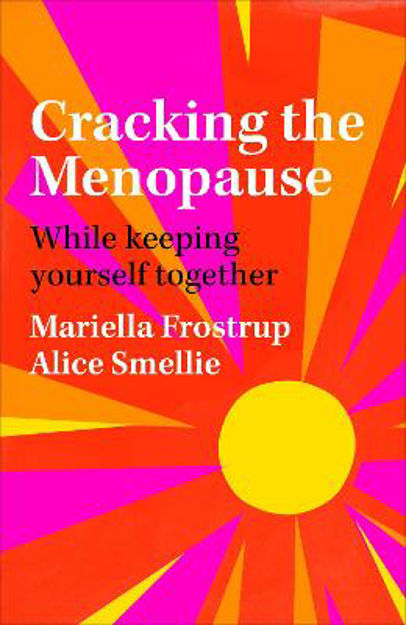 Picture of Cracking the Menopause: While Keeping Yourself Together
