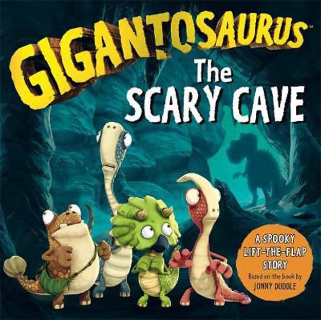Picture of Gigantosaurus: The Scary Cave: (lift-the-flap board book)