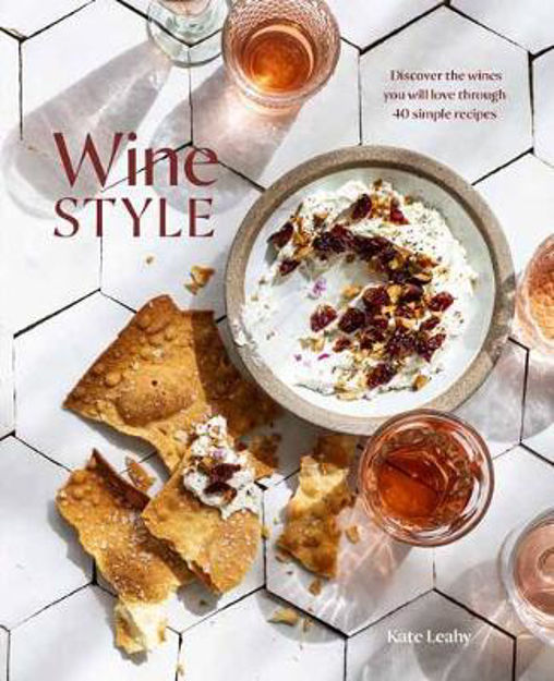 Picture of Wine Style: Discover the Wines You Will Love Through 40 Simple Recipes