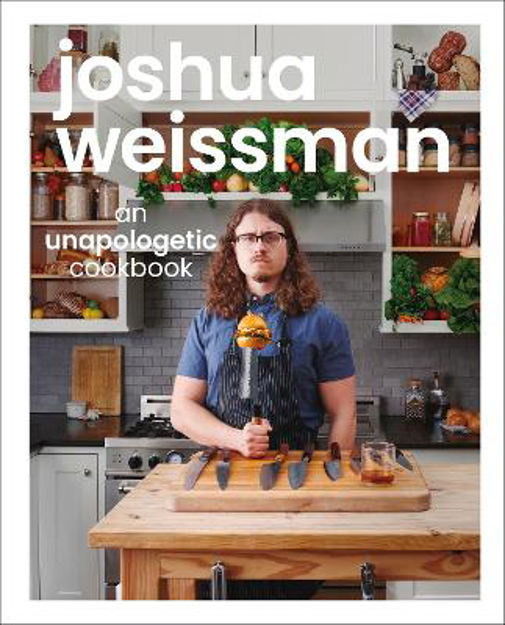Picture of Joshua Weissman: An Unapologetic Cookbook