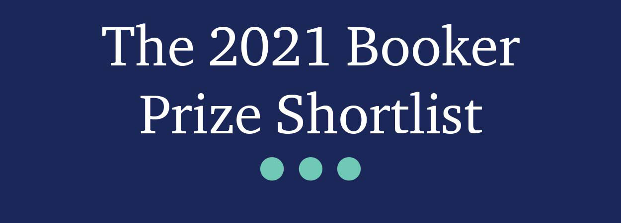 Picture for category The Booker Prize Shortlist 2021